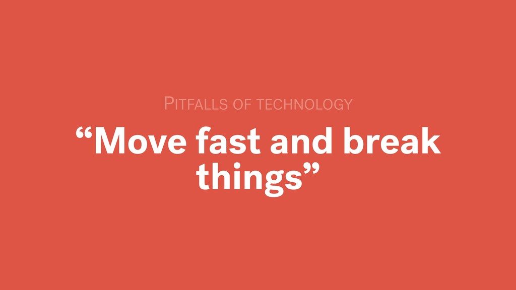 """""""Move fast and break things"""" PITFALLS OF TECHNO..."""