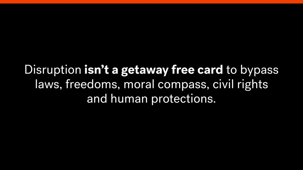 Disruption isn't a getaway free card to bypass ...
