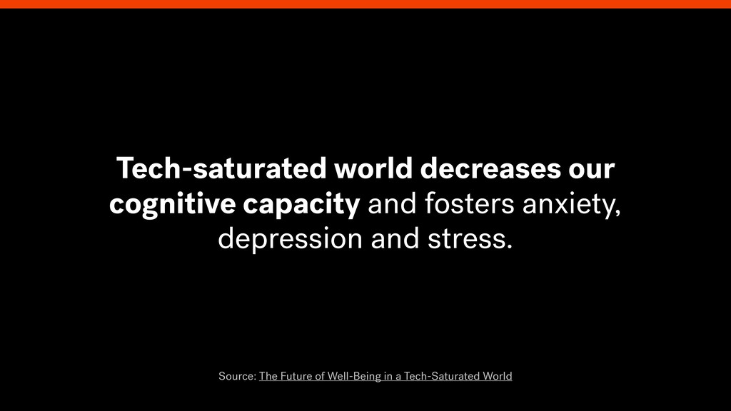 Tech-saturated world decreases our cognitive ca...