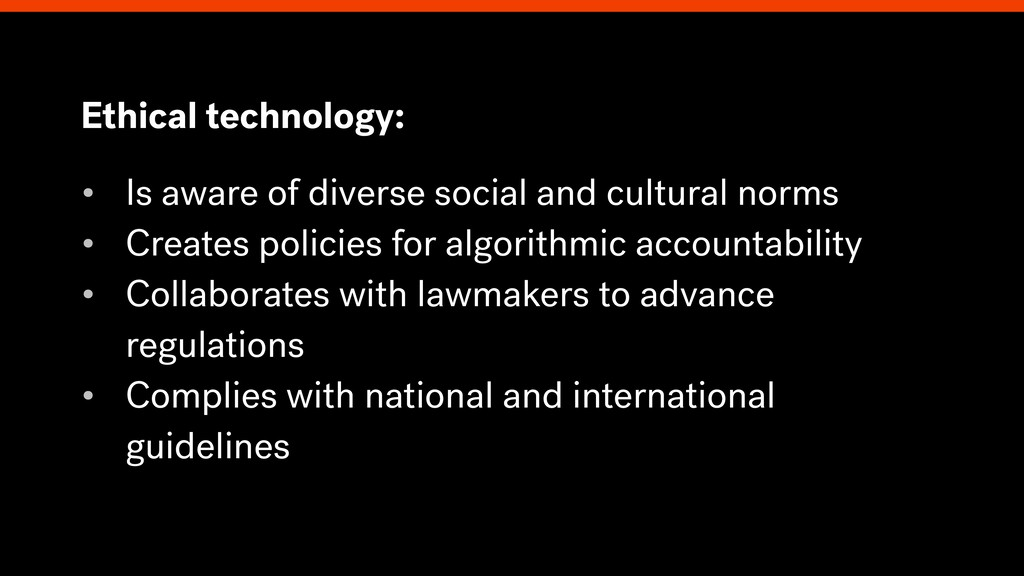 Ethical technology: • Is aware of diverse socia...