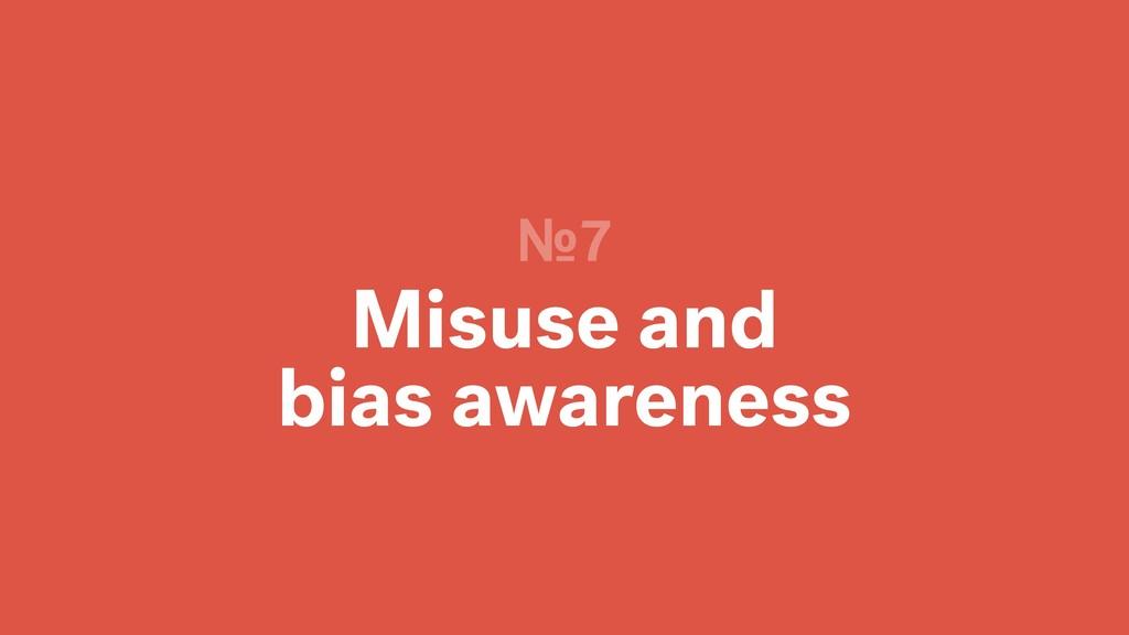Misuse and bias awareness №7