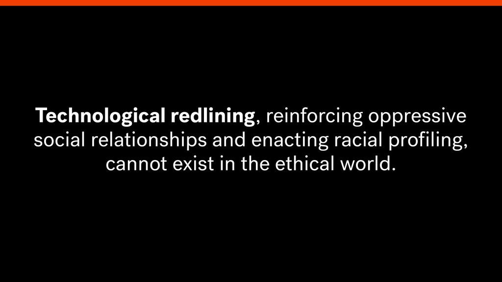 Technological redlining, reinforcing oppressive...