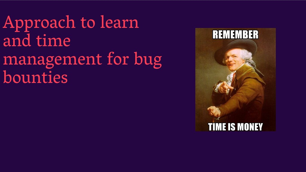 Approach to learn and time management for bug b...