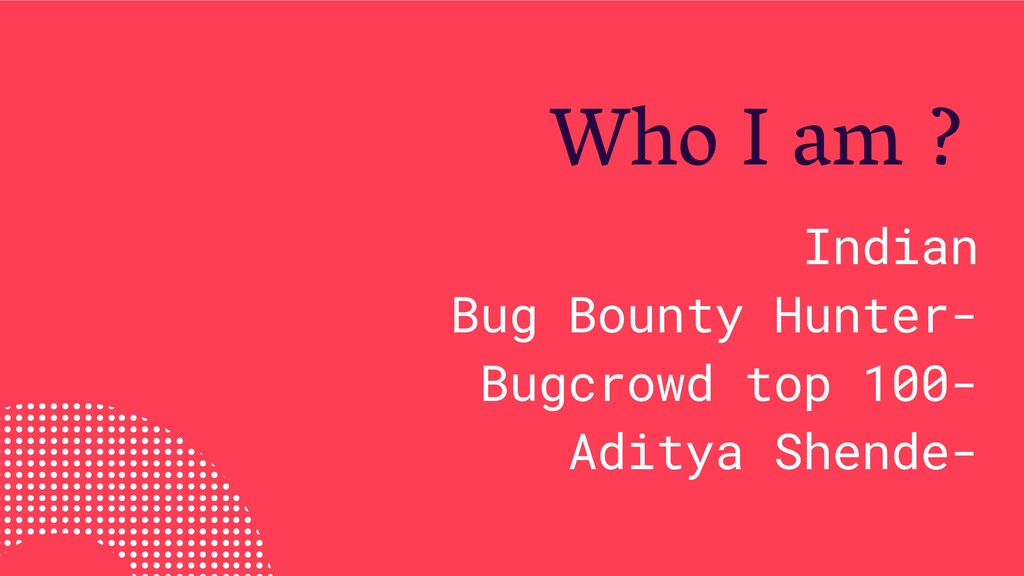Indian Bug Bounty Hunter- Bugcrowd top 100- Adi...