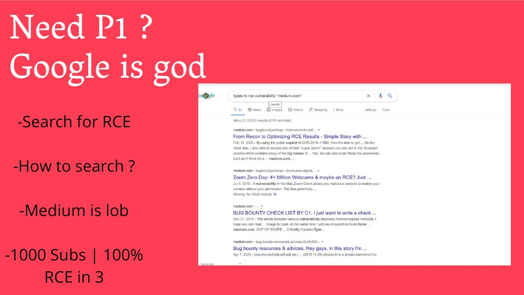 Need P1 ? Google is god -Search for RCE -How to...