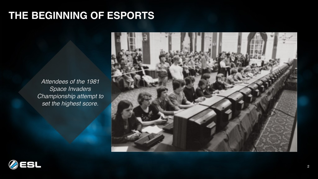 2 THE BEGINNING OF ESPORTS Attendees of the 198...