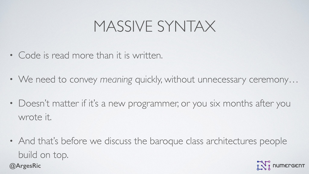 @ArgesRic MASSIVE SYNTAX • Code is read more th...