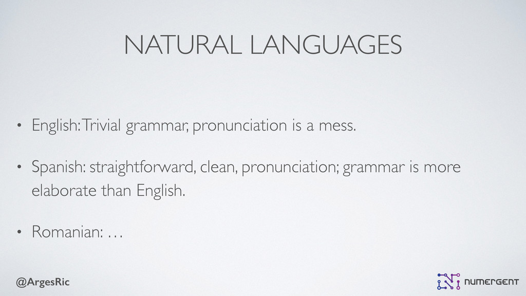 @ArgesRic NATURAL LANGUAGES • English: Trivial ...
