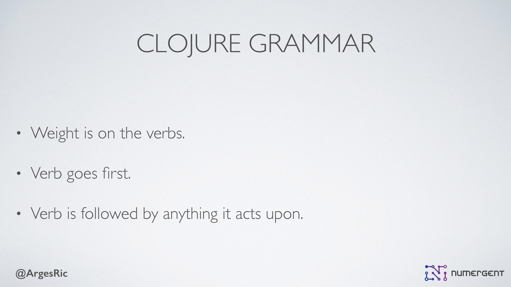 @ArgesRic CLOJURE GRAMMAR • Weight is on the ve...