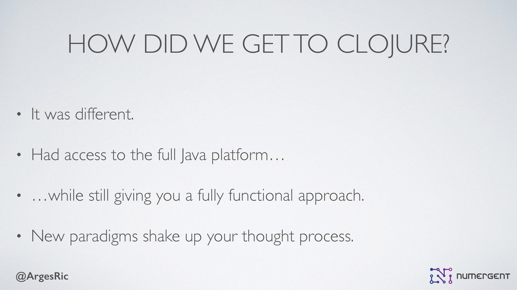 @ArgesRic HOW DID WE GET TO CLOJURE? • It was d...