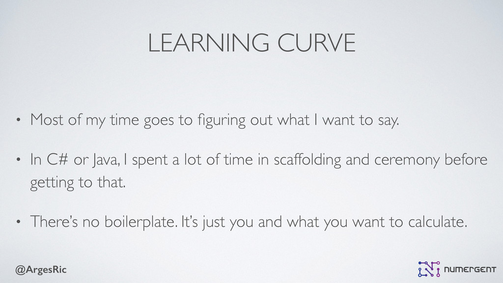 @ArgesRic LEARNING CURVE • Most of my time goes...