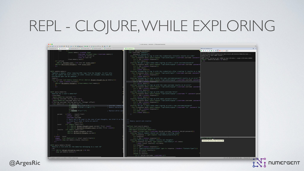 @ArgesRic REPL - CLOJURE, WHILE EXPLORING
