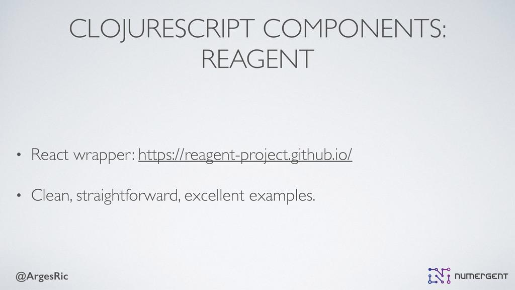 @ArgesRic CLOJURESCRIPT COMPONENTS: REAGENT • ...