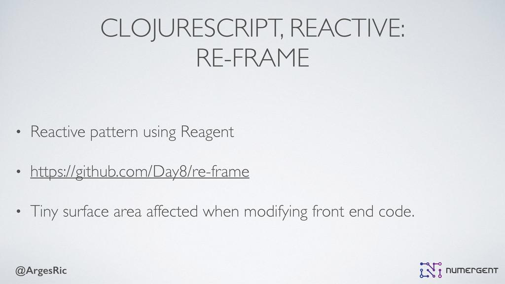 @ArgesRic CLOJURESCRIPT, REACTIVE: RE-FRAME • ...