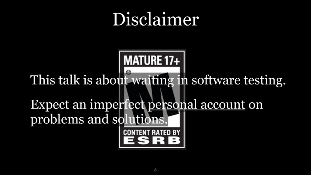 Disclaimer This talk is about waiting in softwa...