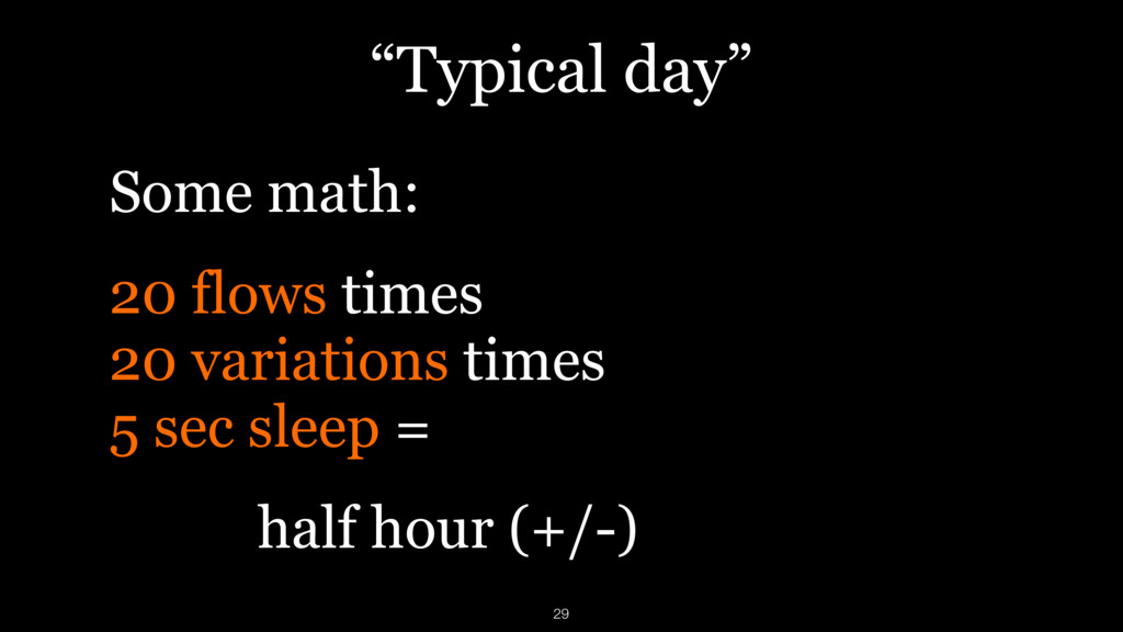 """""""Typical day"""" Some math: 20 flows times  20 va..."""