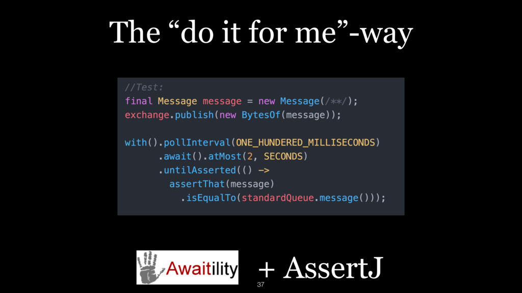 """The """"do it for me""""-way + AssertJ 37"""