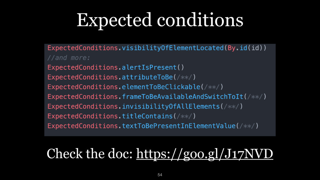 Expected conditions Check the doc: https://goo....