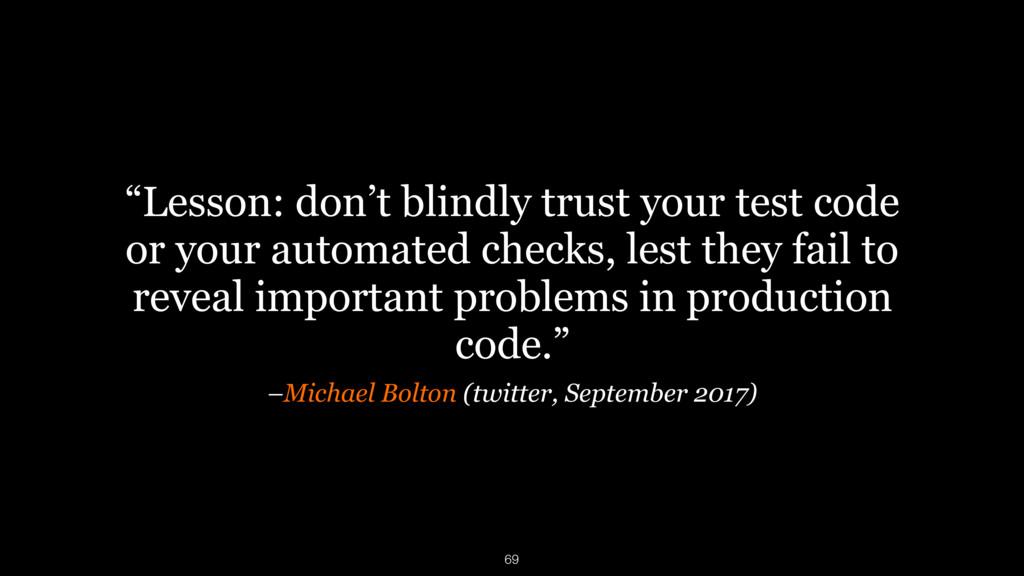 """–Michael Bolton (twitter, September 2017) """"Less..."""