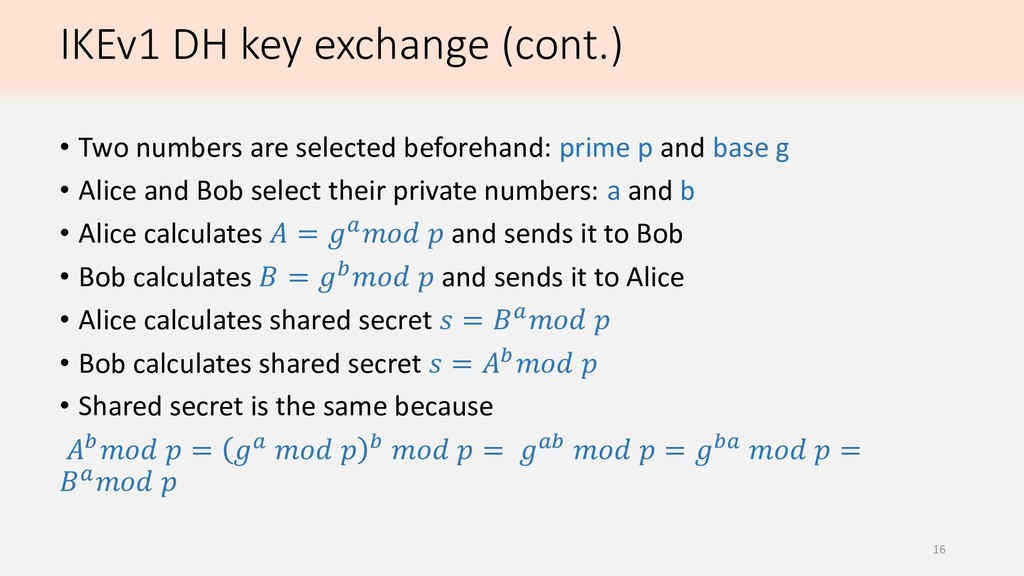 IKEv1 DH key exchange (cont.) • Two numbers are...