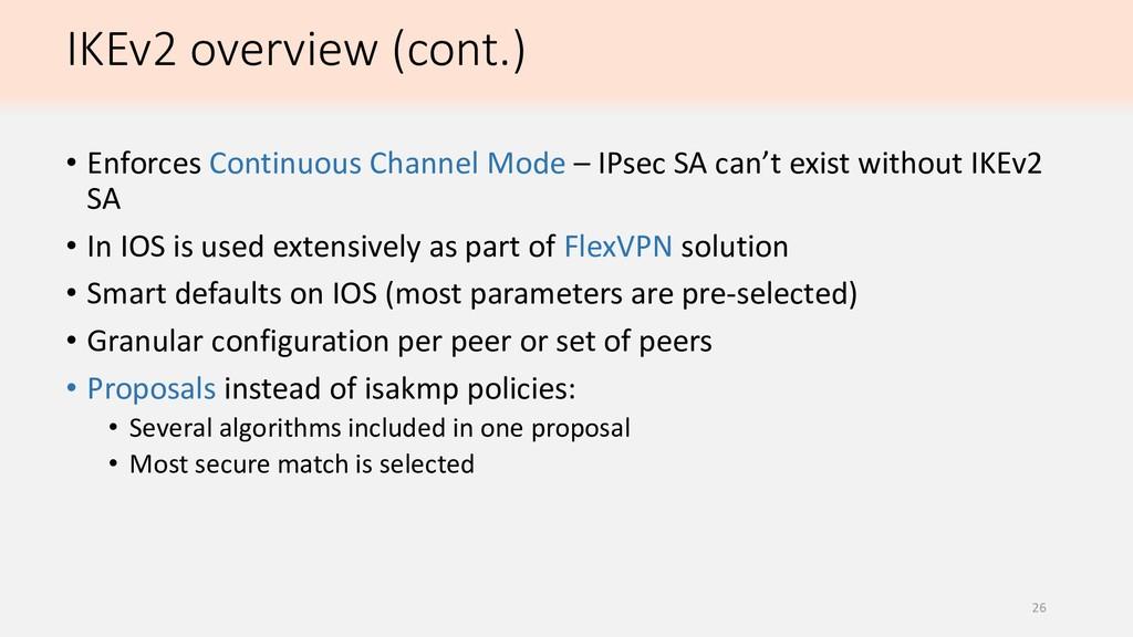 IKEv2 overview (cont.) • Enforces Continuous Ch...