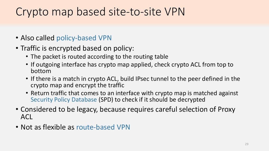 Crypto map based site-to-site VPN • Also called...