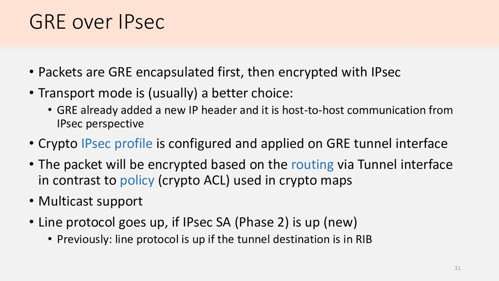 GRE over IPsec • Packets are GRE encapsulated f...
