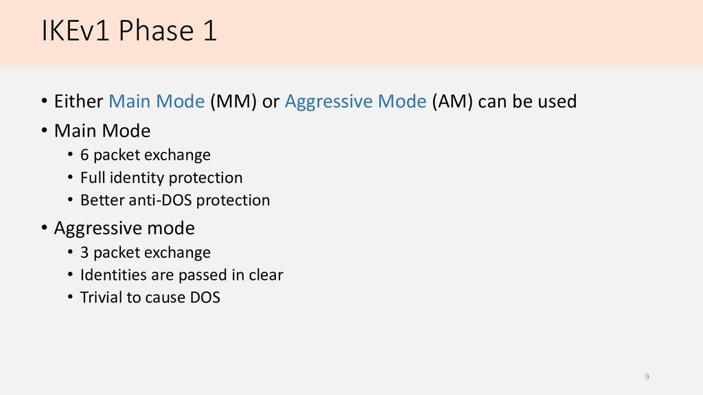 IKEv1 Phase 1 • Either Main Mode (MM) or Aggres...