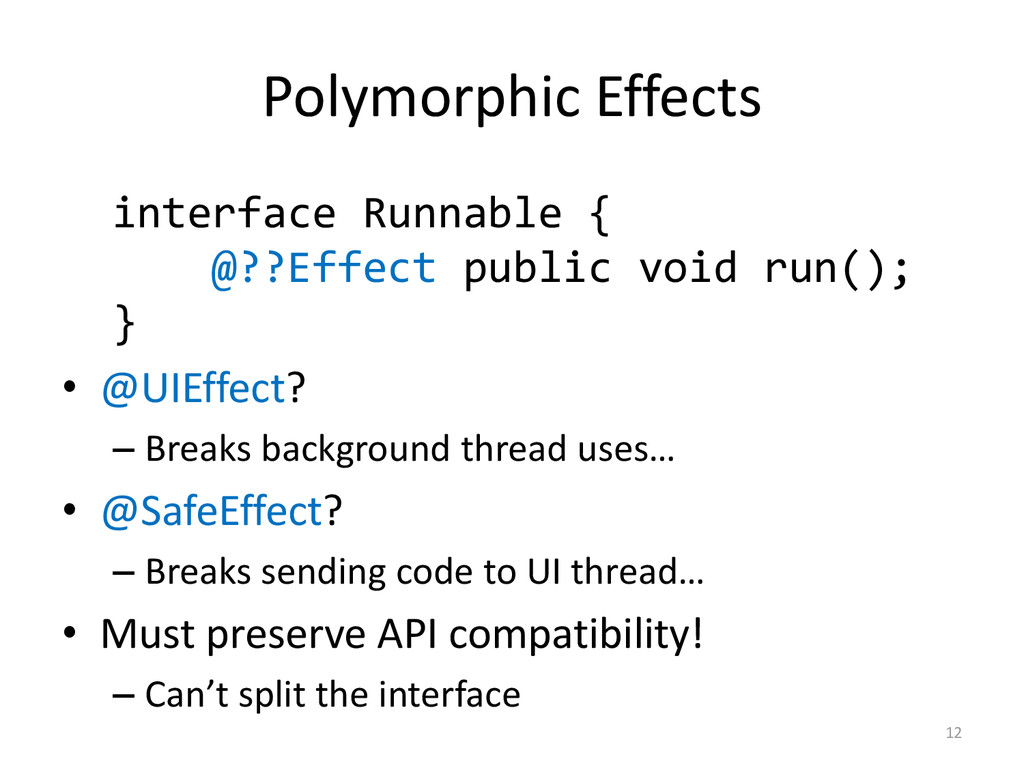 Polymorphic Effects interface Runnable { @??Eff...
