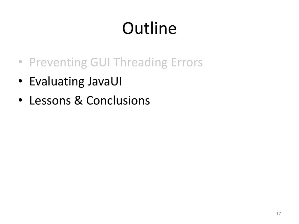 Outline • Preventing GUI Threading Errors • Eva...