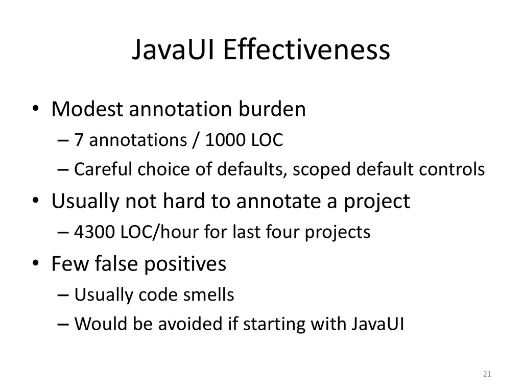 JavaUI Effectiveness • Modest annotation burden...