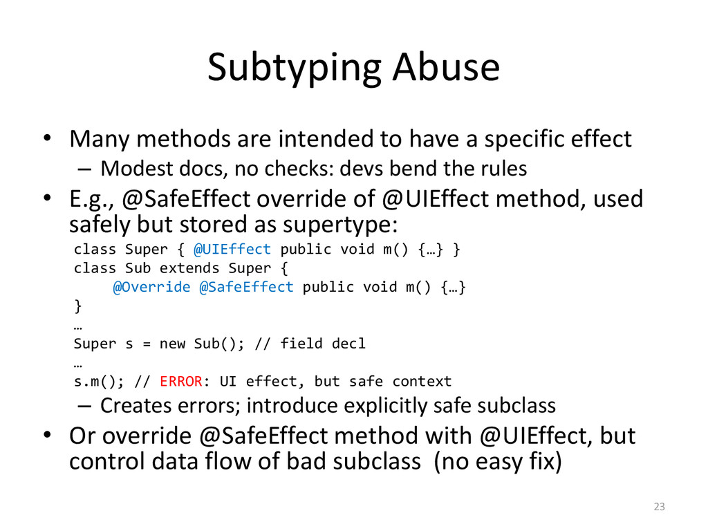 Subtyping Abuse • Many methods are intended to ...