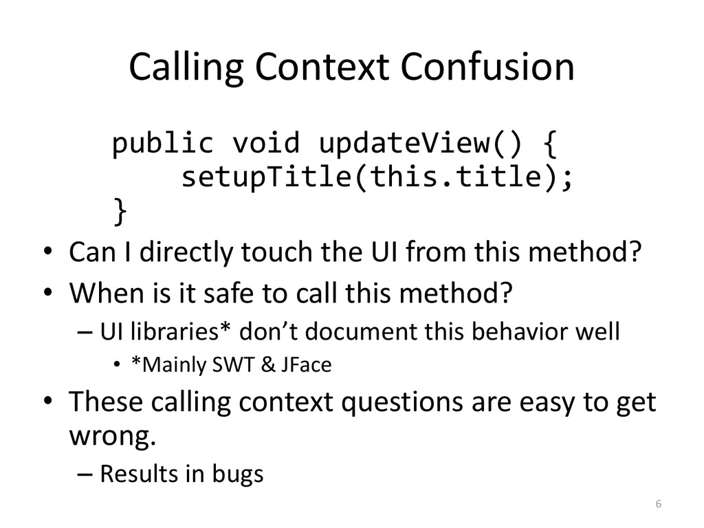 Calling Context Confusion public void updateVie...