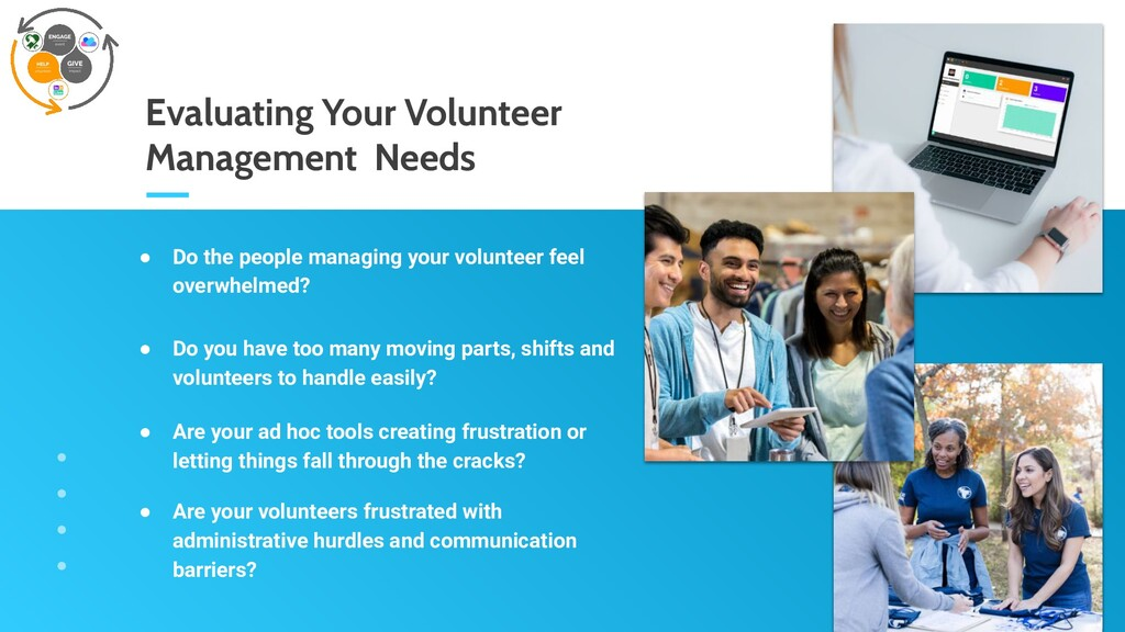 Evaluating Your Volunteer Management Needs ● Do...