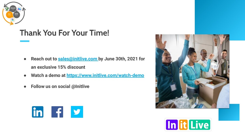 Thank You For Your Time! ● Reach out to sales@i...