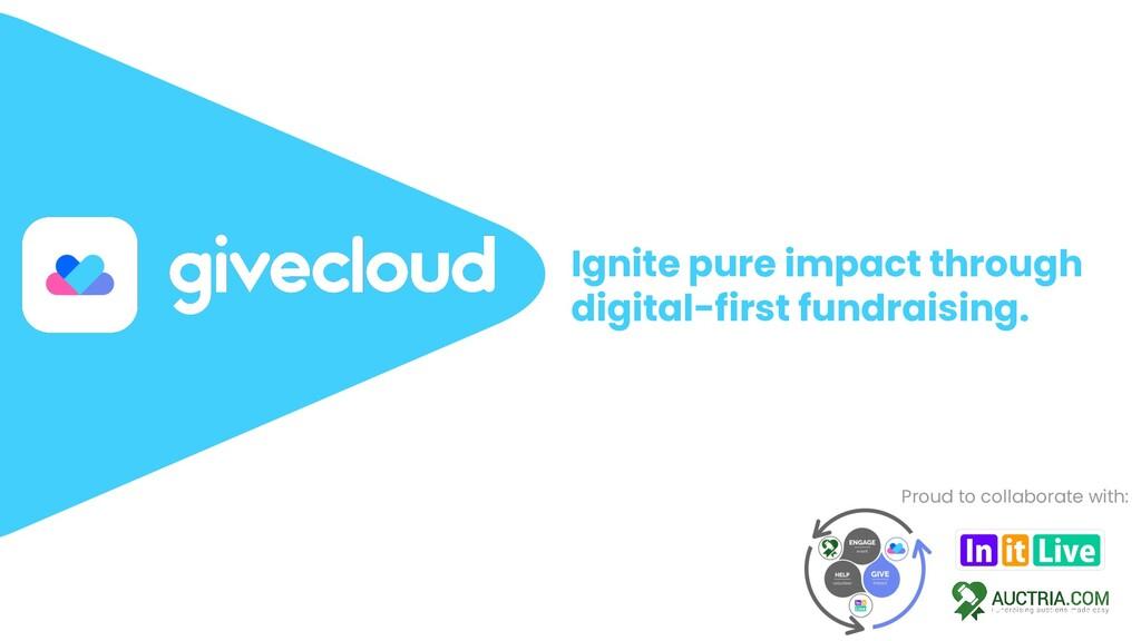 Ignite pure impact through digital-first fundra...
