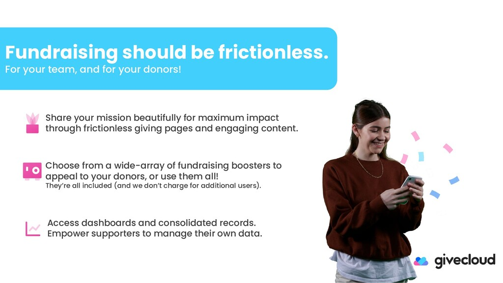 Fundraising should be frictionless. For your te...