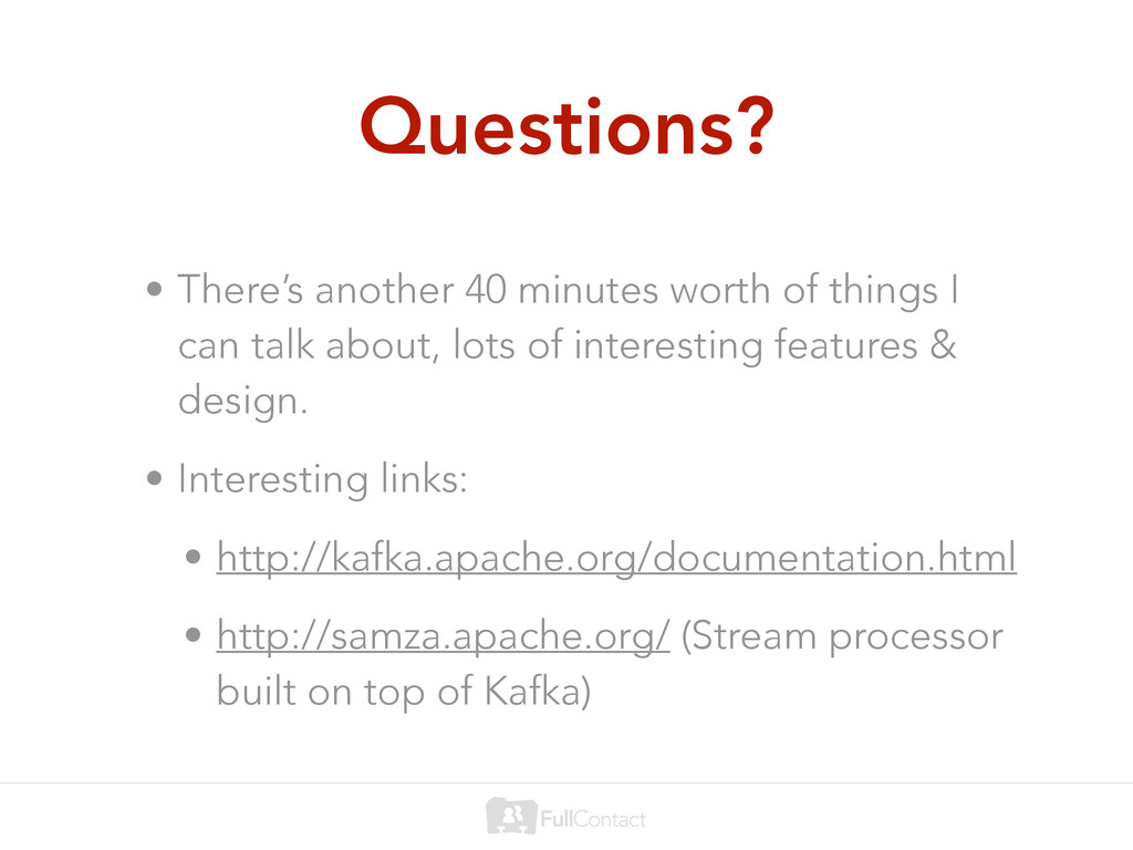 Questions? • There's another 40 minutes worth o...