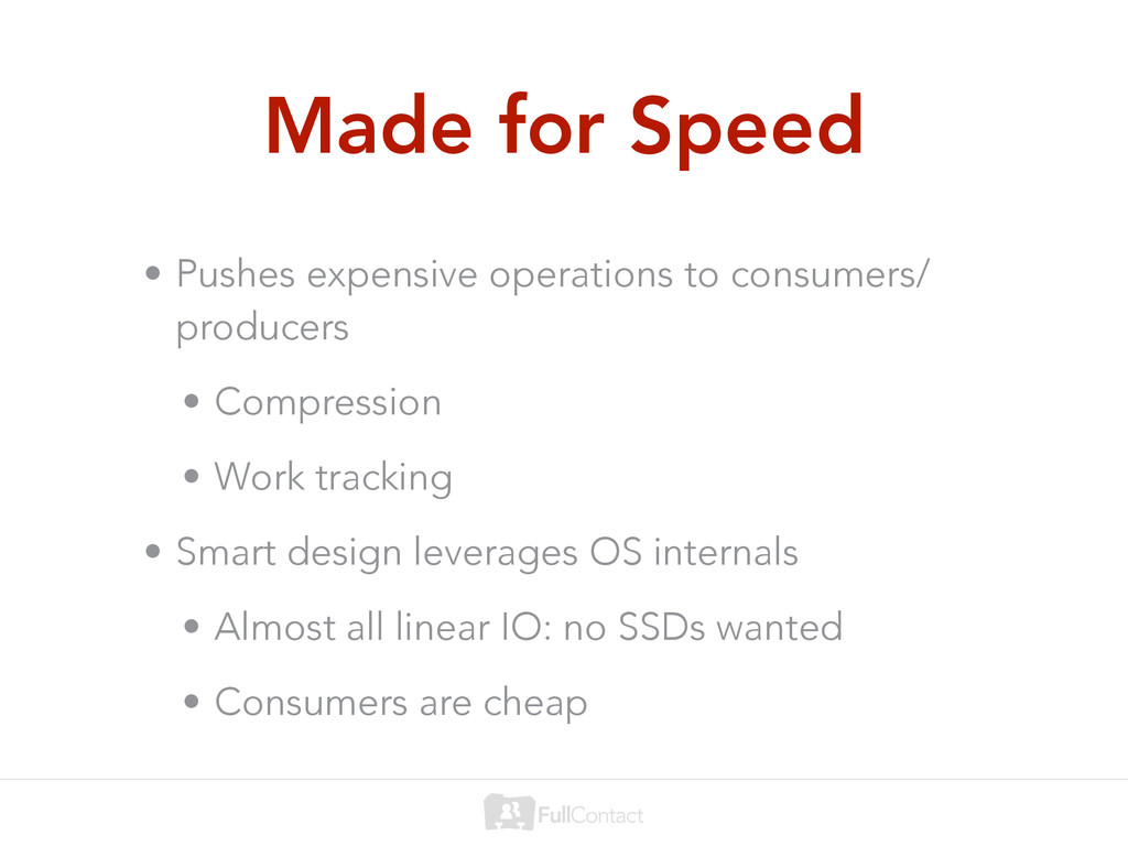 Made for Speed • Pushes expensive operations to...