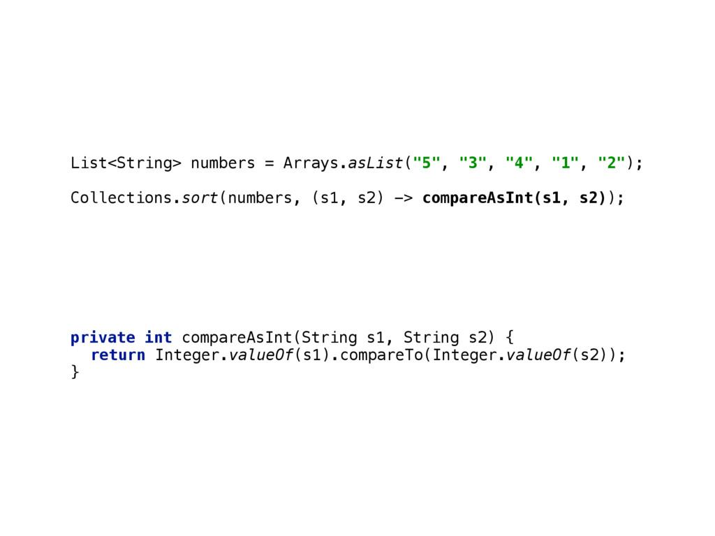 """List<String> numbers = Arrays.asList(""""5"""", """"3"""", ..."""