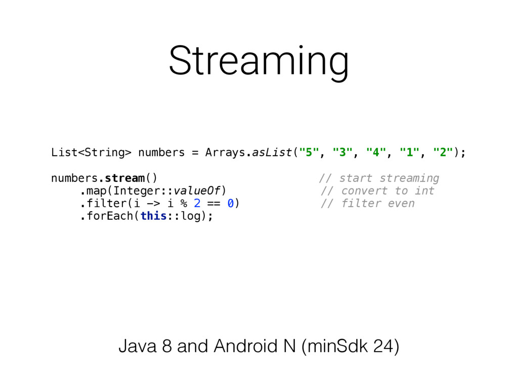Streaming Java 8 and Android N (minSdk 24) List...