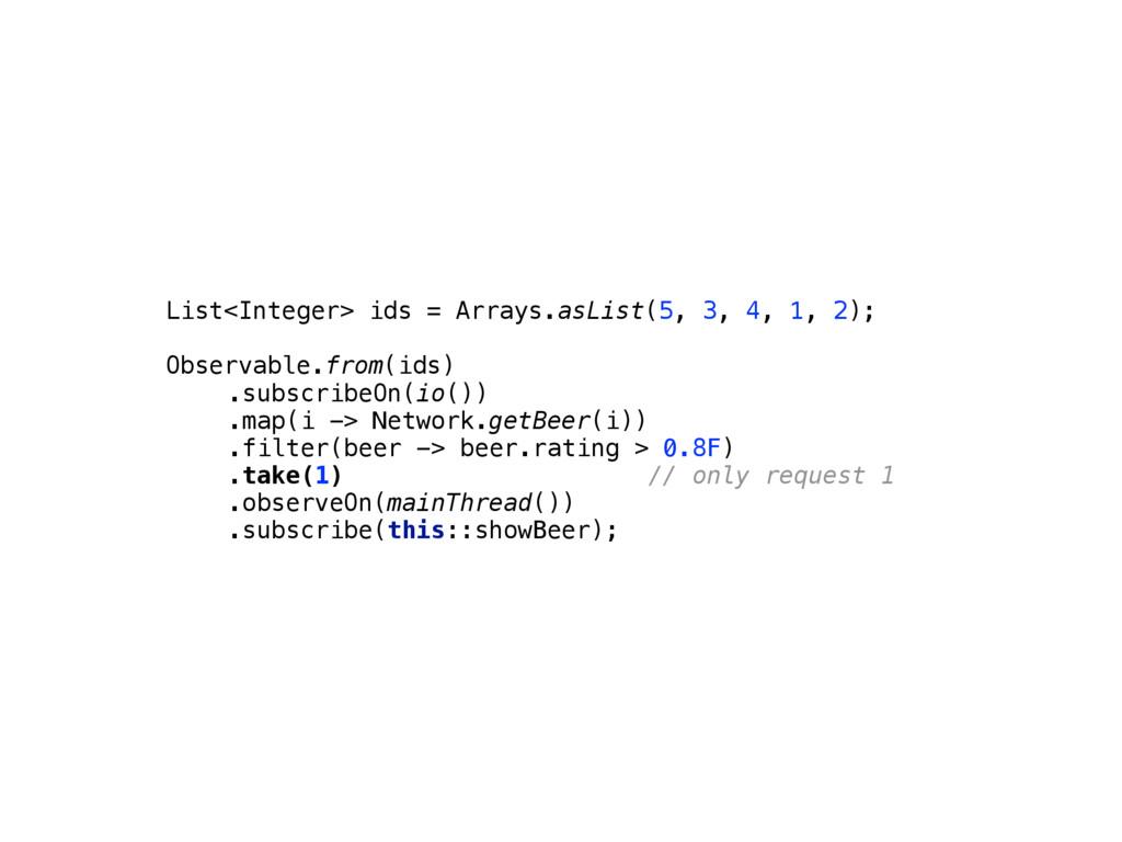 List<Integer> ids = Arrays.asList(5, 3, 4, 1, 2...