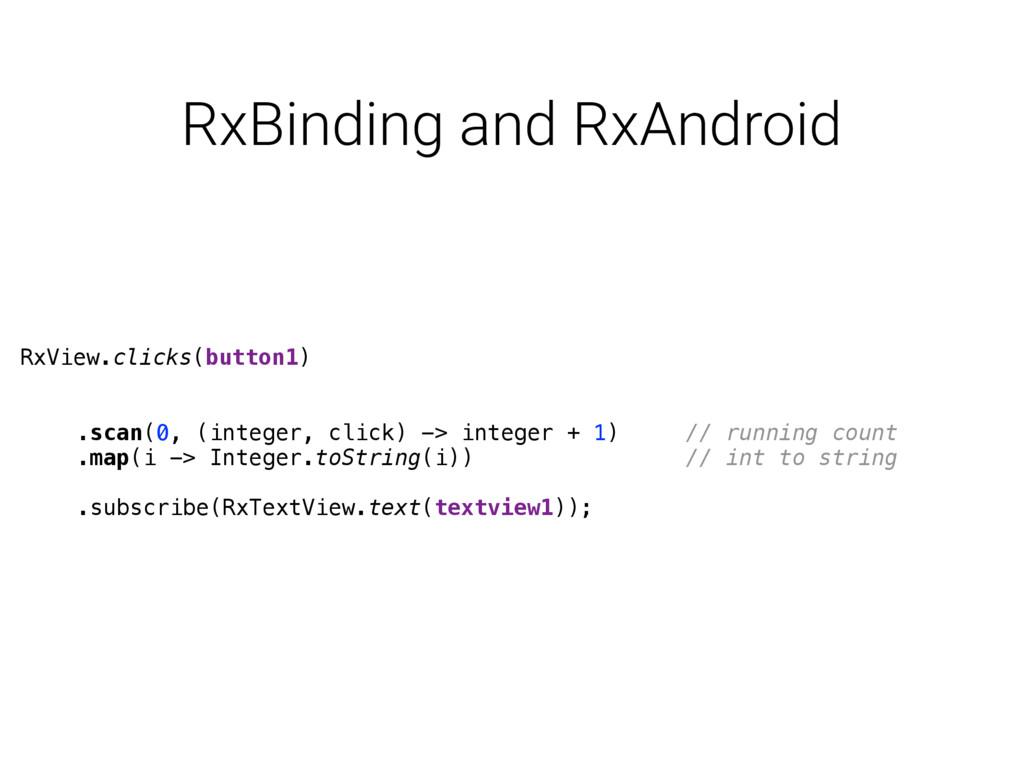RxView.clicks(button1)   .scan(0, (integer, ...