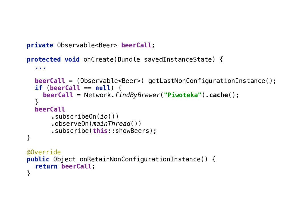 private Observable<Beer> beerCall; protected vo...
