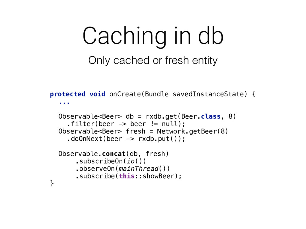 Caching in db Only cached or fresh entity prote...