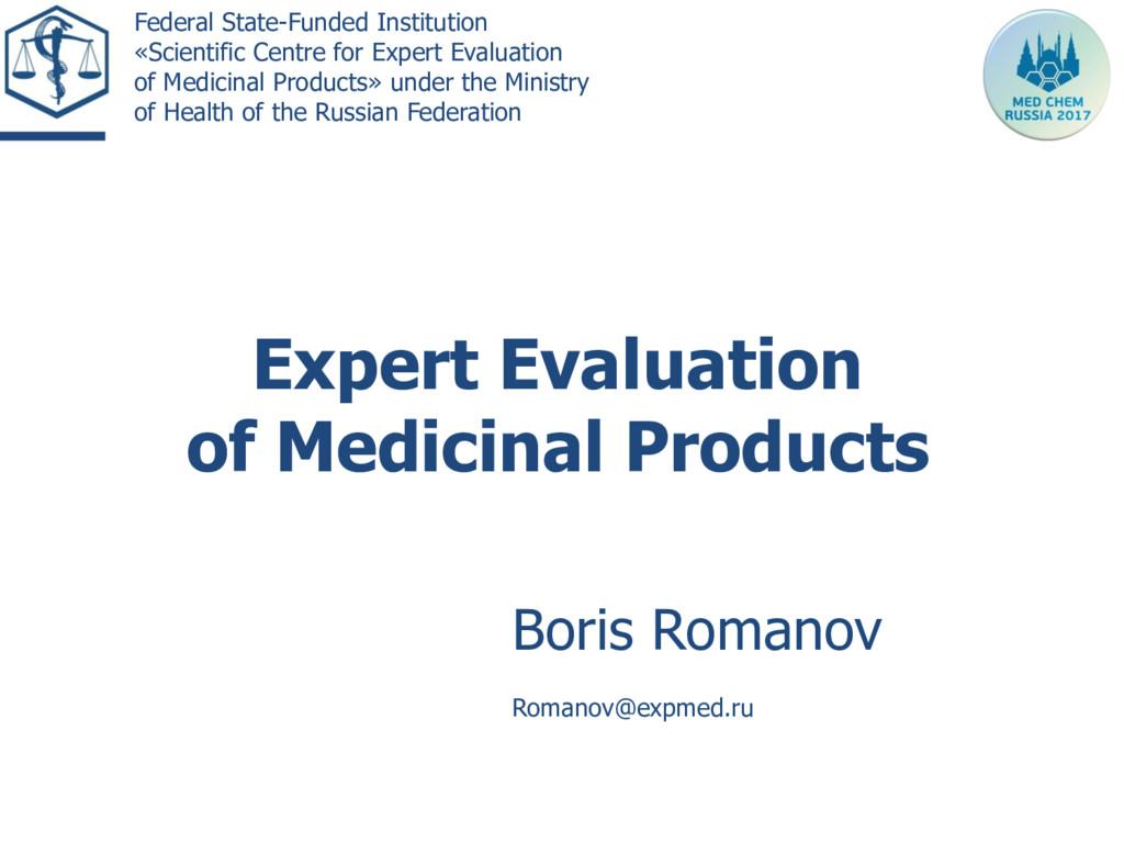 Boris Romanov Romanov@expmed.ru Expert Evaluati...