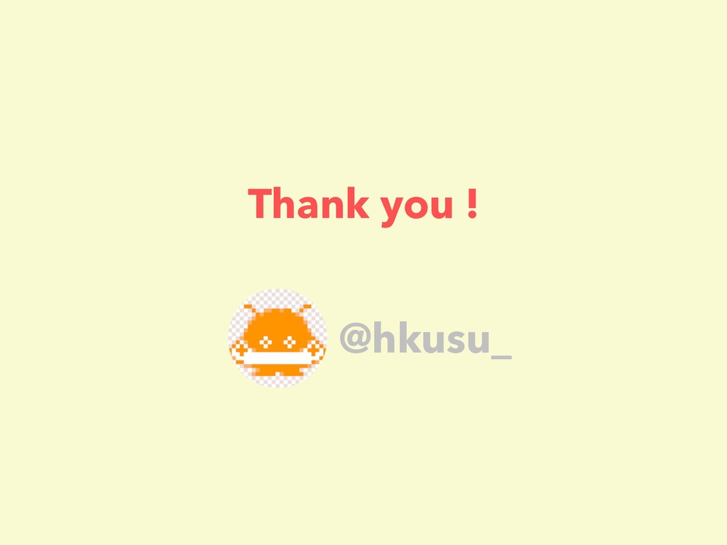 Thank you ! @hkusu_