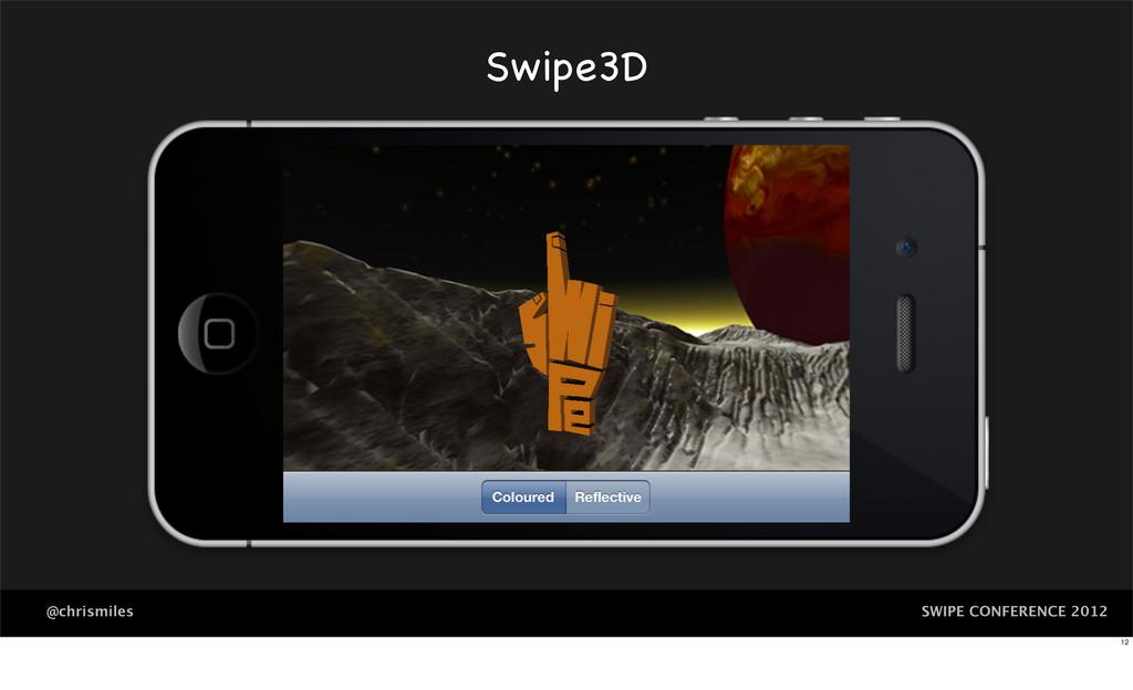 SWIPE CONFERENCE 2012 @chrismiles Swipe3D 12