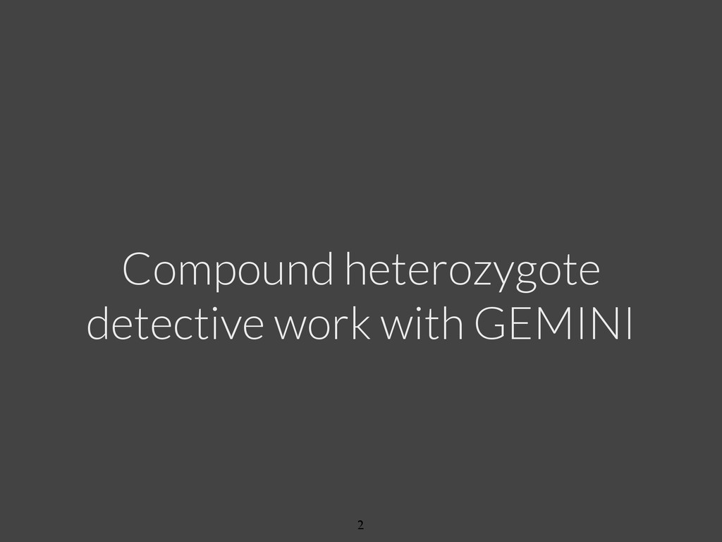 Compound heterozygote detective work with GEMI...