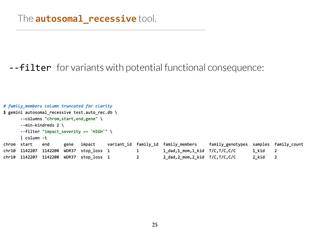 The autosomal_recessive tool. -‐-‐filter f...